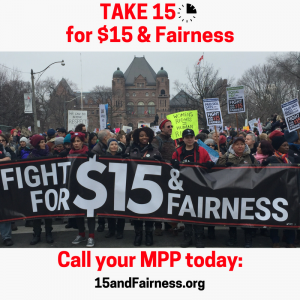 Take 15 minutes ofr $15 and Fairness. Call your MPP today. 15andFairness.org